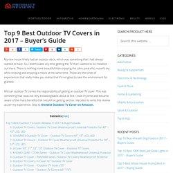 Top 9 Best Outdoor TV Covers in 2017