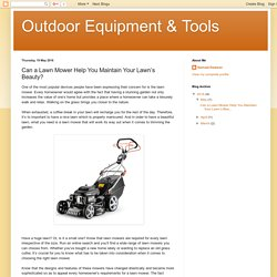 Outdoor Equipment & Tools: Can a Lawn Mower Help You Maintain Your Lawn's Beauty?
