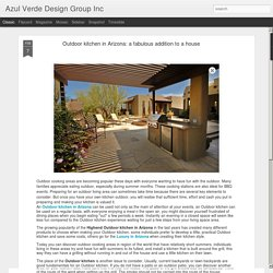 Azul Verde Design Group Inc: Outdoor kitchen in Arizona: a fabulous addition to a house