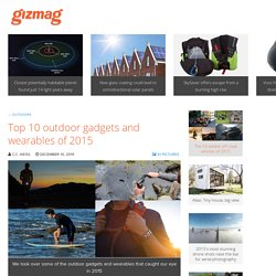 Top 10 outdoor gadgets and wearables of 2015
