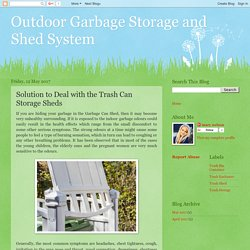 Outdoor Garbage Storage and Shed System: Solution to Deal with the Trash Can Storage Sheds