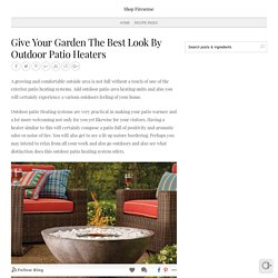 Give Your Garden The Best Look By Outdoor Patio Heaters