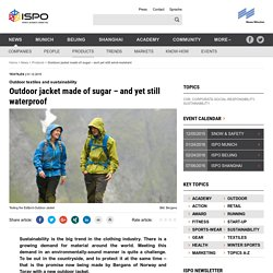 Outdoor jacket made of sugar – and yet still wind-resistant