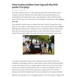 How to play outdoor laser tag and why kids prefer it to play! – Telegraph