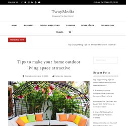 Tips to make your home outdoor living space attractive