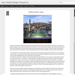 Azul Verde Design Group Inc: Outdoor living in vogue
