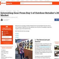 Day 1 of Outdoor Retailer 2014 Summer Market