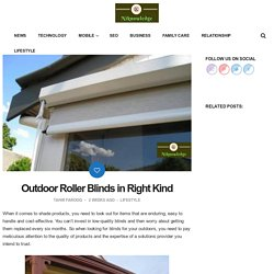 Outdoor Roller Blinds in Right Kind