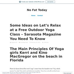 Some Ideas on Let's Relax at a Free Outdoor Yoga Class – Sarasota Magazine You Need To Know – No Fat Today