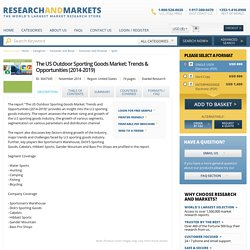 The US Outdoor Sporting Goods Market: Trends & Opportunities (2014-2019)