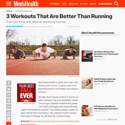 3 Outdoor Workouts That Are Better Than Running