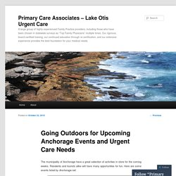 Going Outdoors for Upcoming Anchorage Events and Urgent Care Needs
