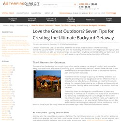 Love the Great Outdoors? Seven Tips for Creating the Ultimate Backyard Getaway