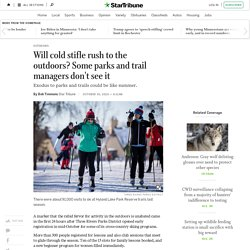 Will cold stifle rush to the outdoors? Some parks and trail managers don't see it - StarTribune.com