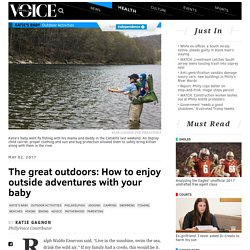 The great outdoors: How to enjoy outside adventures with your baby