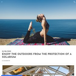 Enjoy the Outdoors from the Protection of a Solarium