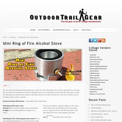 Mini Ring of Fire Alcohol Stove - OutdoorTrailGear Hammock,Backpacking, Hiking Gear+ Gear Reviews