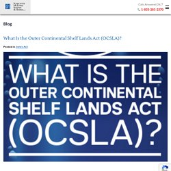 What Is the Outer Continental Shelf Lands Act (OCSLA)?