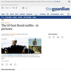 The 10 best Bond outfits - in pictures | Culture | The Observer
