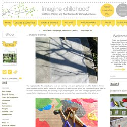 ... shadow drawings - Imagine Childhood : Outfitting Children and Their Families for Life's Adventures