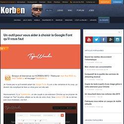 Un outil pour vous aider à choisir la Google Font qu'il vous faut « Korben Korben