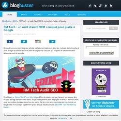 RM Tech : un outil d'audit SEO complet pour plaire à Google