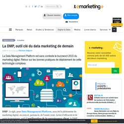 La DMP, outil clé du data marketing de demain