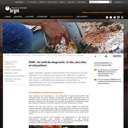 BRGM 31/10/13 PXRF : Un outil de diagnostic, in situ, des sites et sols pollués