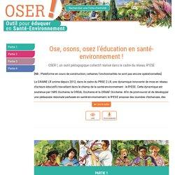 OSER ! - Outil pour éduquer en Santé-Environnement