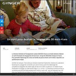 Un outil pour évaluer le langage des 30 mois-4 ans – Gynger