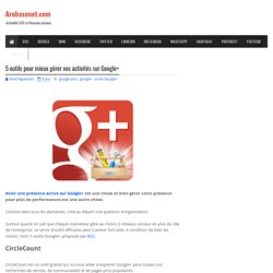 5 outils pour mieux gérer vos activités sur Google+