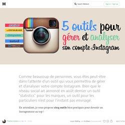 5 outils pour gérer et analyser son compte Instagram !