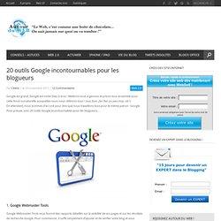 20 outils Google qu'un blogueur se doit d'utiliser