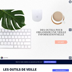 LES OUTILS DE VEILLE by FERAUD Christine on Genially