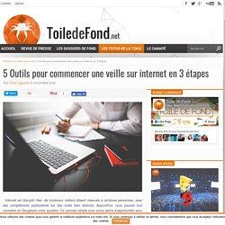 5 Outils pour commencer une veille sur internet en 3 étapes - Toile de Fond