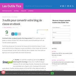 3 outils pour créer un ebook à partir d'un blog scolaire