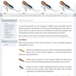 Outils de couture du cuir : Les outils de travail et de couture du cuir