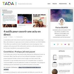 4 outils pour couvrir une actu en direct - Florian Delafoi