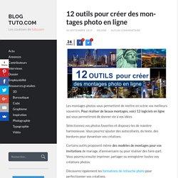 12 outils pour créer des montages photo en ligne - Blog Tuto.com