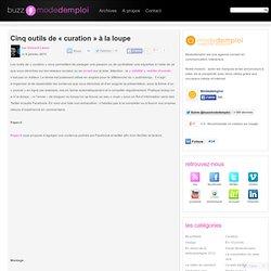 """Cinq outils de """"curation"""" à la loupe"""