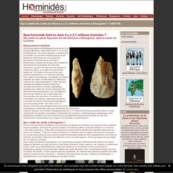 Des outils datés de 2,1 millions d'années en Chine