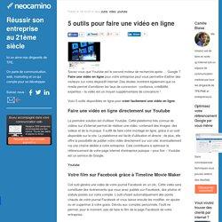 5 outils pour faire une vidéo en ligne par Neocamino