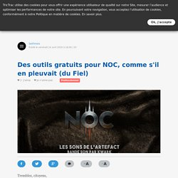 Des outils gratuits pour NOC, comme s'il en pleuvait (du Fiel)