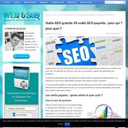 Outils SEO gratuits VS outils SEO payants : pour qui ? pour quoi ?