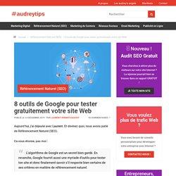8 outils gratuits de Google pour tester les performances de votre site Web
