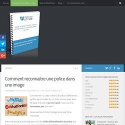 4 outils pour identifier et reconnaitre une police qui vous plait