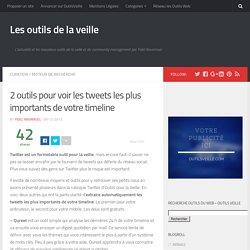 2 outils pour voir les tweets les plus importants de votre timeline