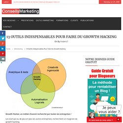 13 outils indispensables pour faire du Growth Hacking