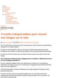 14 outils indispensables pour réussir vos images sur le web
