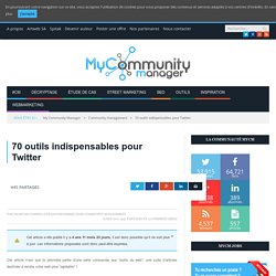70 outils indispensables pour Twitter
